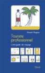 """Couverture du livre : """"Touriste professionnel"""""""