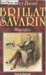 "Couverture du livre : ""Brillat-Savarin (1755-1826)"""