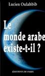 """Couverture du livre : """"Le monde arabe existe-t-il ?"""""""