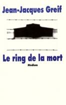 """Couverture du livre : """"Le ring de la mort"""""""