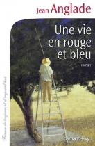 """Couverture du livre : """"Une vie en rouge et bleu"""""""