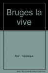 """Couverture du livre : """"Bruges la vive"""""""
