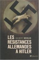 """Couverture du livre : """"Les résistances allemandes à Hitler"""""""