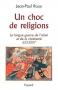 """Couverture du livre : """"Un choc de religions"""""""