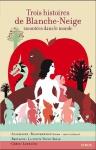 """Couverture du livre : """"Trois histoires de Blanche-Neige"""""""