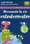 """Couverture du livre : """"Découvrir la vie extraterrestre"""""""
