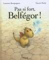 """Couverture du livre : """"Pas si fort, Belfégor !"""""""