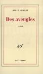 """Couverture du livre : """"Des aveugles"""""""