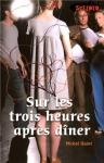 """Couverture du livre : """"Sur les trois heures après dîner"""""""