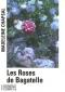 """Couverture du livre : """"Les roses de Bagatelle"""""""