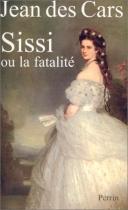 """Couverture du livre : """"Sissi ou la fatalité"""""""