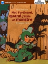 """Couverture du livre : """"Moi, Ferdinand, quand j'étais un monstre"""""""