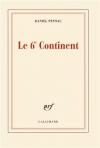 """Couverture du livre : """"Le 6e continent ; précédé de Ancien malade des hôpitaux de Paris"""""""