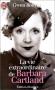 "Couverture du livre : ""La vie extraordinaire de Barbara Cartland"""