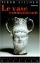 """Couverture du livre : """"Le vase communiquant"""""""