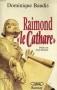 """Couverture du livre : """"Raimond """"le Cathare"""""""""""