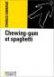 """Couverture du livre : """"Chewing-gum et spaghetti"""""""