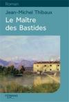 """Couverture du livre : """"Le maître des bastides"""""""