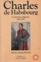 "Couverture du livre : ""Charles de Habsbourg"""