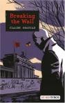 "Couverture du livre : ""Breaking the wall"""