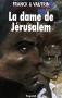 """Couverture du livre : """"La dame de Jérusalem"""""""
