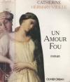 """Couverture du livre : """"Un amour fou"""""""