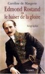 """Couverture du livre : """"Edmond Rostand ou Le baiser de la gloire"""""""