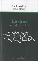 """Couverture du livre : """"Là-bas en Afghanistan"""""""