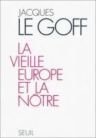 """Couverture du livre : """"La vieille Europe et la nôtre"""""""