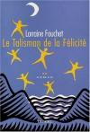 """Couverture du livre : """"Le talisman de la félicité"""""""