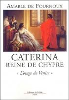 """Couverture du livre : """"Caterina, reine de Chypre"""""""
