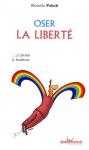 """Couverture du livre : """"Oser la liberté... et choisir le bonheur"""""""