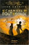 """Couverture du livre : """"Le chamane du Bout-du-Monde"""""""