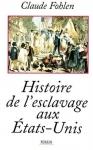 """Couverture du livre : """"Histoire de l'esclavage aux Etats-Unis"""""""