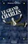 """Couverture du livre : """"Le grand Charles"""""""