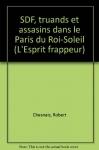 """Couverture du livre : """"SDF, truands et assassins dans le Paris du Roi-Soleil"""""""