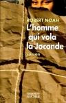 """Couverture du livre : """"L'homme qui vola la Joconde"""""""