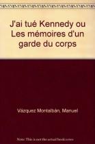"""Couverture du livre : """"J'ai tué Kennedy ou les mémoires d'un garde du corps"""""""