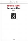 """Couverture du livre : """"Le merle bleu"""""""