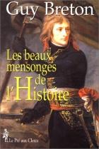 """Couverture du livre : """"Les beaux mensonges de l'Histoire"""""""