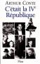 """Couverture du livre : """"C'était la IVe République"""""""