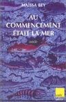 """Couverture du livre : """"Au commencement était la mer"""""""