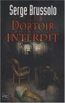 """Couverture du livre : """"Dortoir interdit"""""""