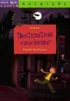 """Couverture du livre : """"Destination cauchemar"""""""