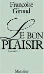 """Couverture du livre : """"Le bon plaisir"""""""