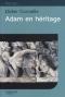 """Couverture du livre : """"Adam en héritage"""""""