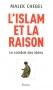 """Couverture du livre : """"L'islam et la raison"""""""