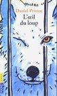 """Couverture du livre : """"L'oeil du loup"""""""