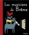 """Couverture du livre : """"Les musiciens de Brême"""""""