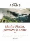 """Couverture du livre : """"Machu Picchu, première à droite"""""""